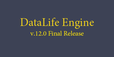 DataLife Engine v.12.0 Final Release